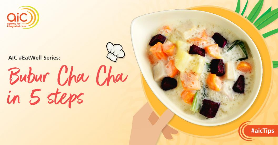 AIC #EatWell Recipes: Bubur Cha Cha in 5 Steps