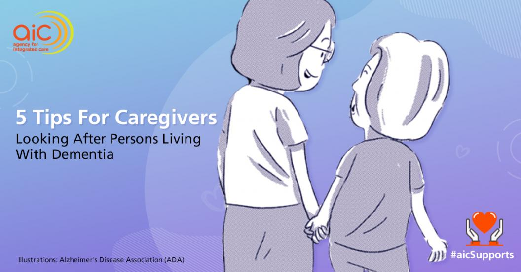 5 Tips For Caregivers Looking After Persons Living With Dementia
