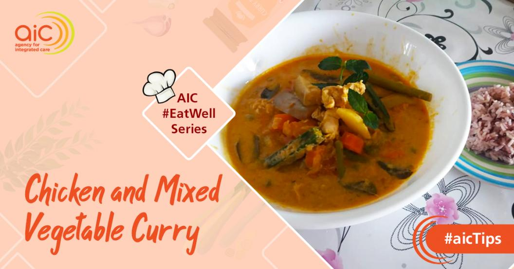 AIC #EatWell Fan Recipe: Chicken and Mixed Vegetables Curry